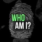 Who Am I???